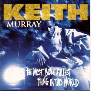 Keith-Murray-The-Most-Beautifullest-Thing-In-This-World