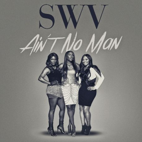 SWV - Ain't No Man single cover