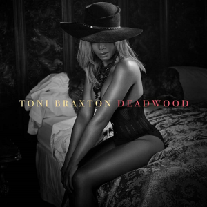 Toni Braxton 'Deadwood""