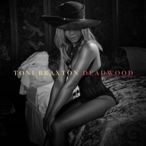 "Toni Braxton 'Deadwood"""